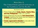 main idea 2 the united states gained territories in the caribbean and the pacific