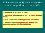 u s victory over spain elevated the american position in the world
