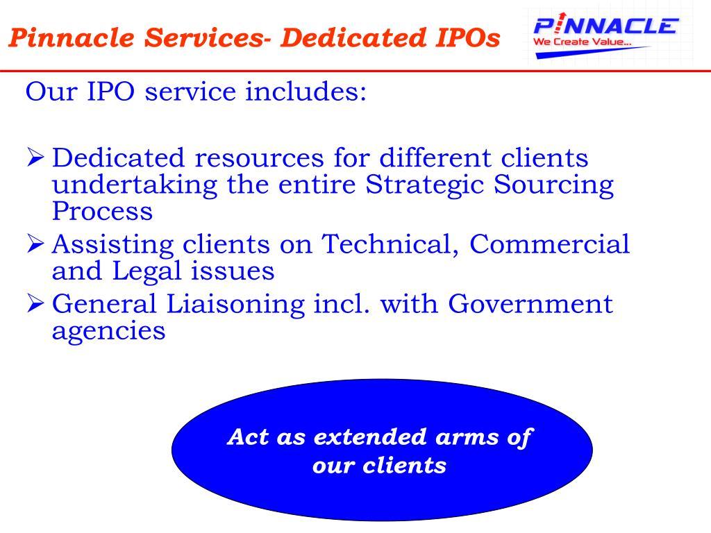 Pinnacle Services- Dedicated IPOs