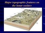major topographic features on the lunar surface