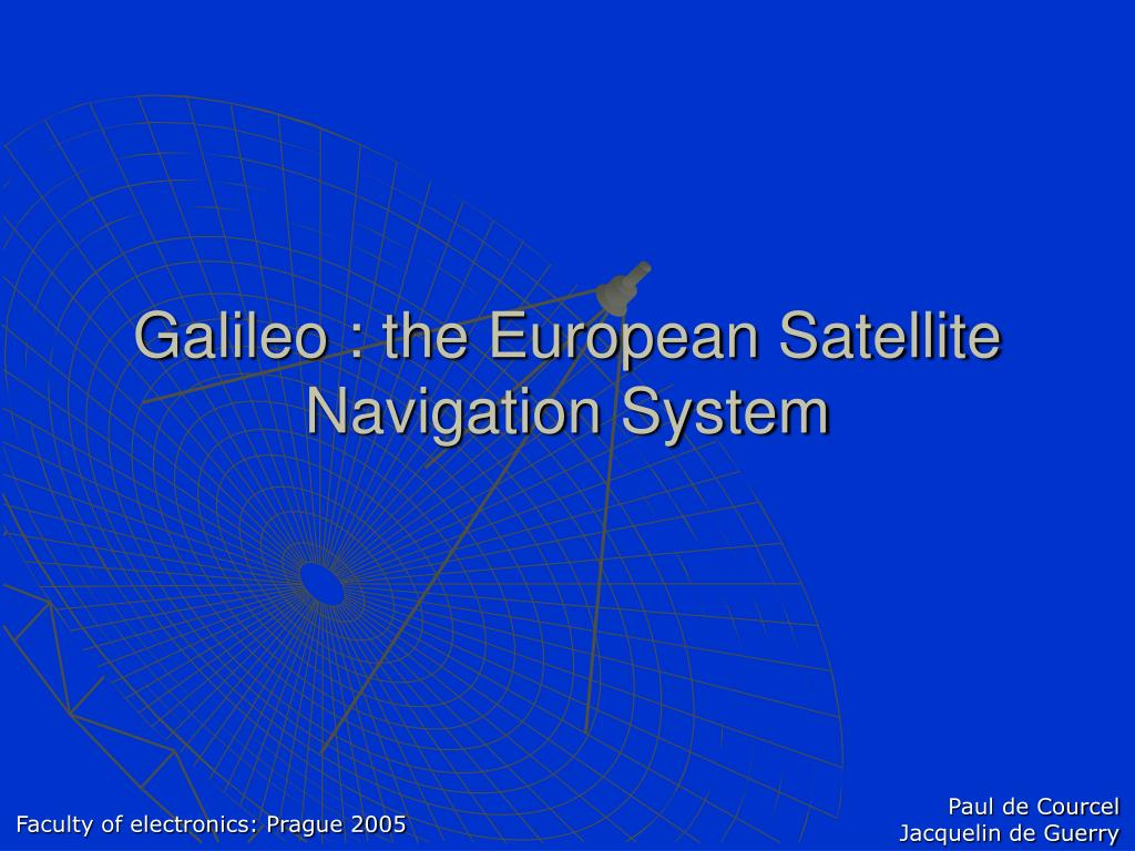 galileo the european satellite navigation system l.