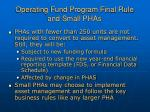 operating fund program final rule and small phas