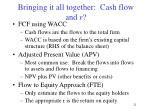 bringing it all together cash flow and r