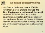 sir francis drake 1540 1596