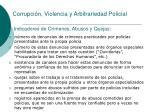 corrupci n violencia y arbitrariedad policial