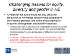 challenging lessons for equity diversity and gender in he