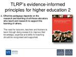 tlrp s evidence informed principles for higher education 2