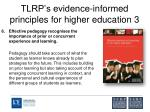 tlrp s evidence informed principles for higher education 3
