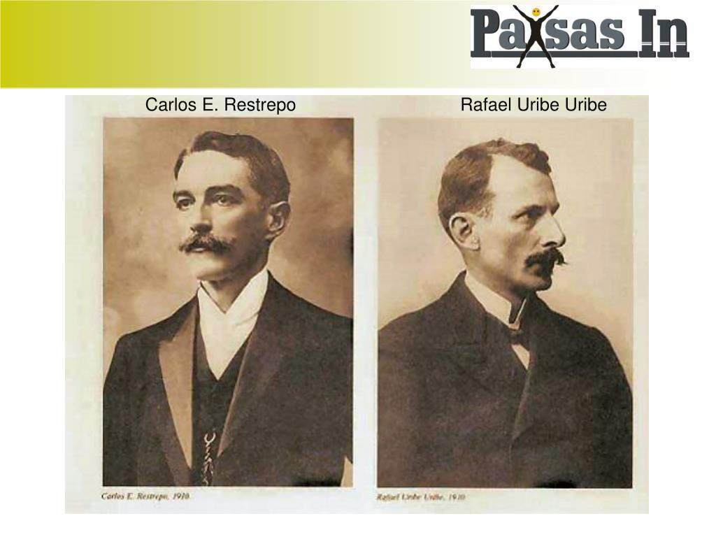 Carlos E. Restrepo                                 Rafael Uribe Uribe