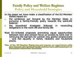 family policy and welfare regimes policy and household strategies