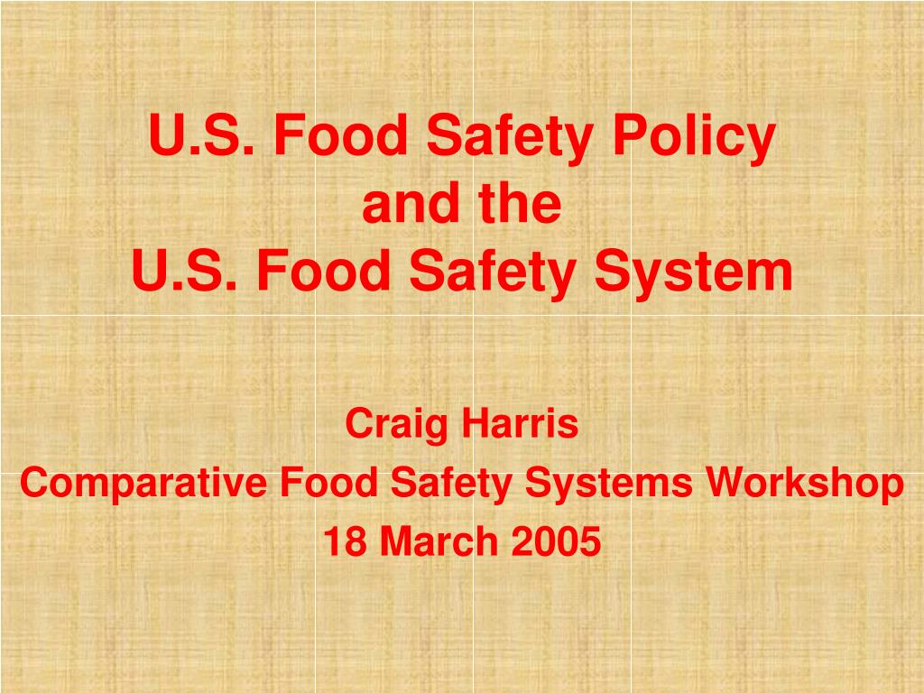 u s food safety policy and the u s food safety system l.