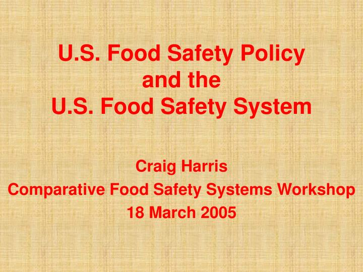 U s food safety policy and the u s food safety system