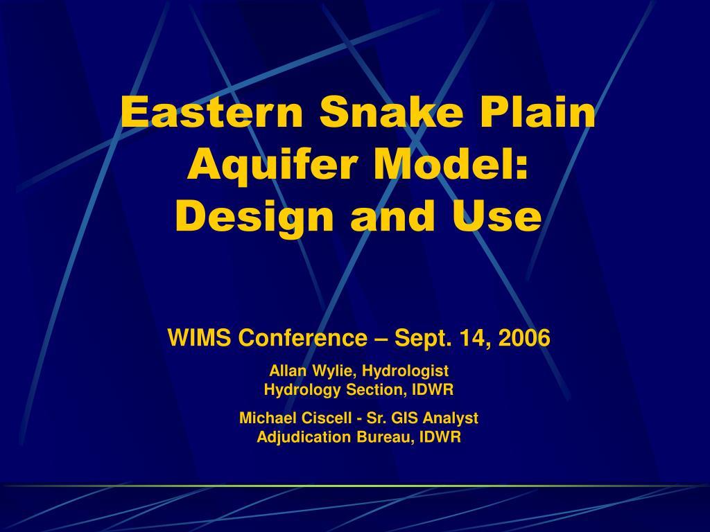 eastern snake plain aquifer model design and use l.
