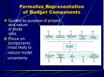 formalize representation of budget components