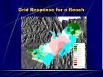 grid response for a reach