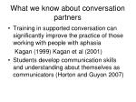 what we know about conversation partners