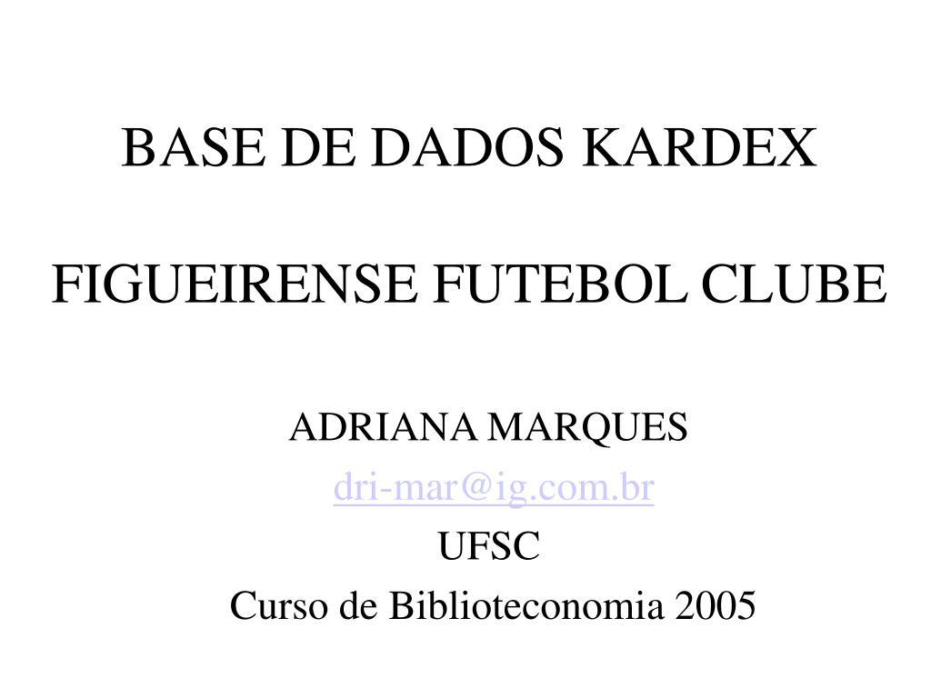 base de dados kardex figueirense futebol clube l.