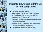 healthcare changes contribute to non compliance