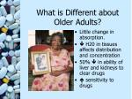 what is different about older adults