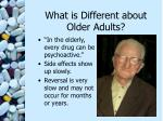 what is different about older adults12