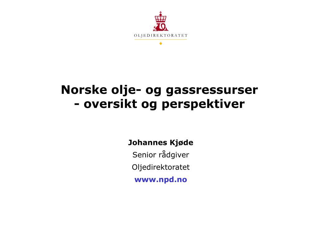 norske olje og gassressurser oversikt og perspektiver l.