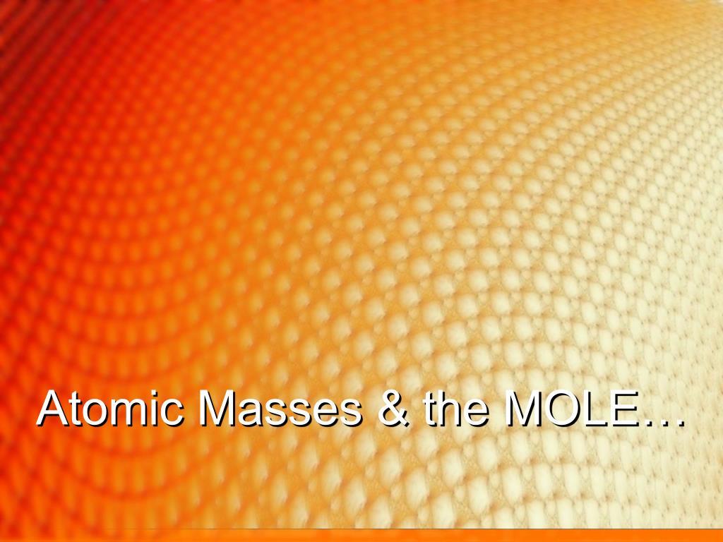 atomic masses the mole l.