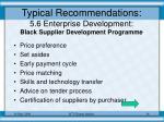 typical recommendations 5 6 enterprise development black supplier development programme
