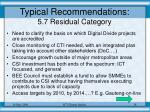 typical recommendations 5 7 residual category