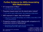 further evidence for aeds associating with malformations