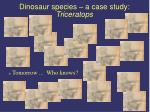 dinosaur species a case study triceratops51