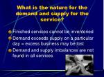 what is the nature for the demand and supply for the service