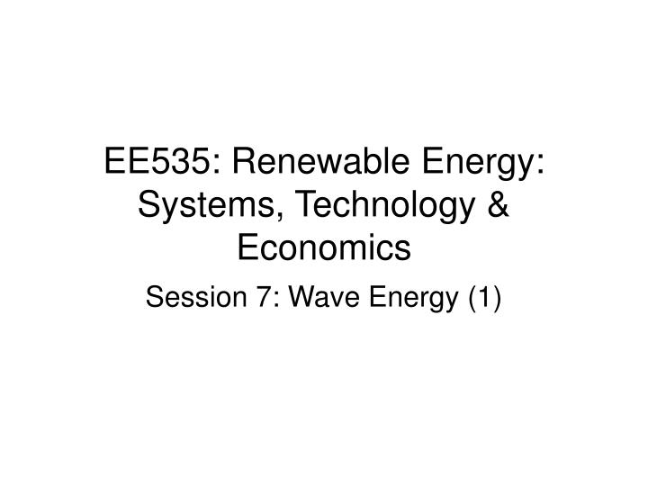 ee535 renewable energy systems technology economics n.