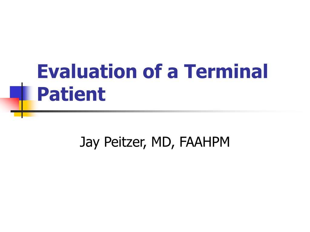 evaluation of a terminal patient l.