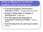 tools to measure functional auditory skill development