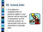 10 actual jobs