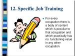 12 specific job training