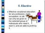 5 elective