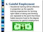 6 gainful employment