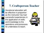 7 craftsperson teacher