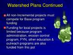 watershed plans continued