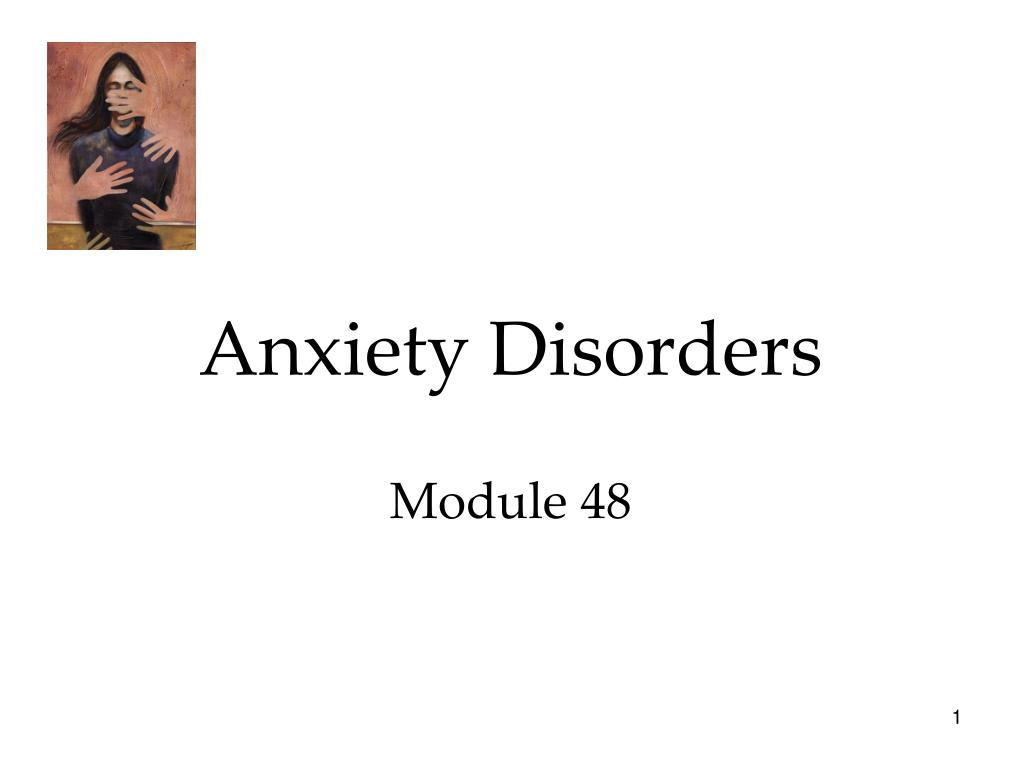 anxiety disorders module 48 l.