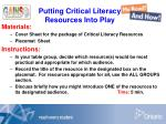putting critical literacy resources into play