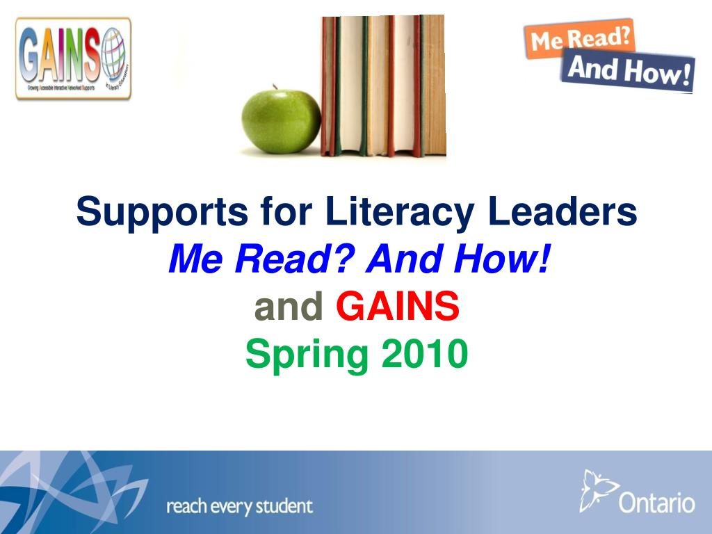 supports for literacy leaders me read and how and gains spring 2010 l.