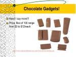 chocolate gadgets
