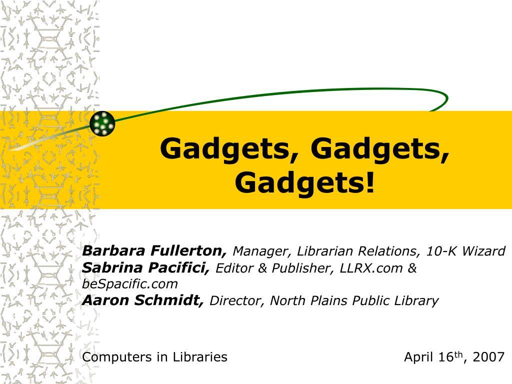 gadgets gadgets gadgets l.