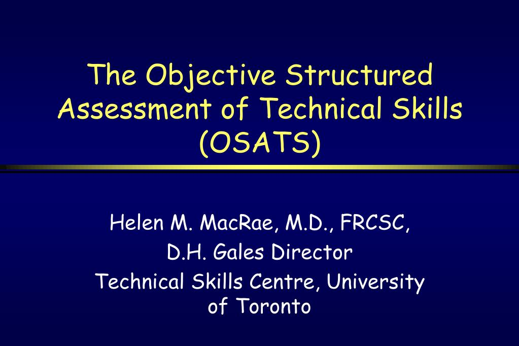 the objective structured assessment of technical skills osats l.