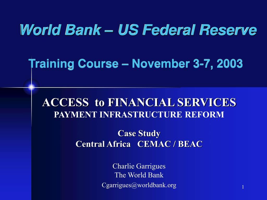 world bank us federal reserve training course november 3 7 2 003 l.