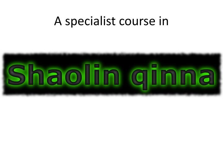 A specialist course in