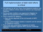 full implementation of debt relief efforts is critical