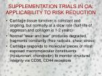 supplementation trials in oa applicability to risk reduction